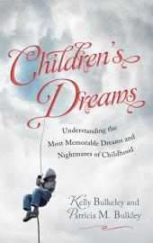 Children's Dreams: Understanding the Most Memorable Dreams and Nightmares of Childhood