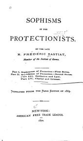 Sophisms of the Protectionists: Parts 1-4