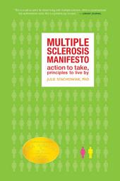 The Multiple Sclerosis Manifesto: Action to Take, Principles to Live By