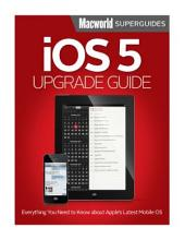iOS 5 Upgrade Guide (Macworld Superguides)