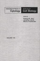 INTERNATIONAL REVIEW OF CYTOLOGY: Volume 146
