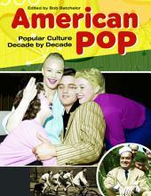 American Pop: Popular Culture Decade by Decade