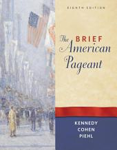 The Brief American Pageant: A History of the Republic: Edition 8