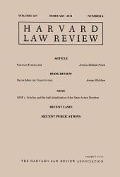 Harvard Law Review: Volume 127, Number 4 - February 2014