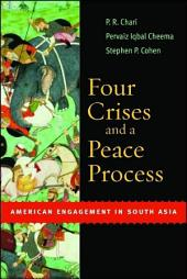 Four Crises and a Peace Process: American Engagement in South Asia