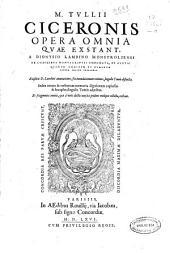 M. Tullii Ciceronis opera omnia quae exstant