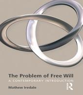 The Problem of Free Will: Untying the Gordian Knot
