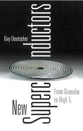 New Superconductors: From Granular to High TC