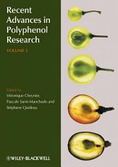 Recent Advances in Polyphenol Research: Volume 3