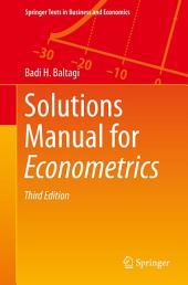 Solutions Manual for Econometrics: Edition 3
