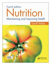 Nutrition: Maintaining and improving health, Fourth edition, Edition 4