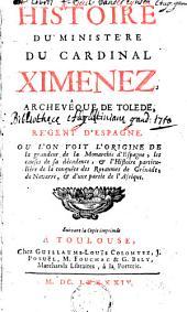 Histoire du ministère du cardinal Ximenez, archevêque de Tolède, régent d'Espagne