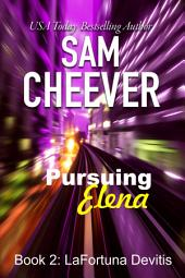Pursuing Elena (Romantic Thriller Suspense with a touch of Mystery)