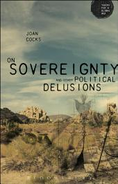 On Sovereignty and Other Political Delusions