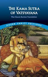 The Kama Sutra of Vatsyayana: The Classic Burton Translation