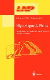 High Magnetic Fields: Applications in Condensed Matter Physics and Spectroscopy