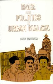 Race and Politics in Urban Malaya