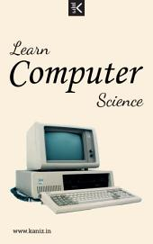 Learn Computer Science: by Knowledge flow
