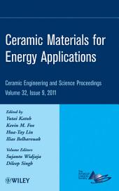 Advanced Processing and Manufacturing Technologies for Structural and Multifunctional Materials V: Ceramic Engineering and Science Proceedings, Volume 32, Issue 8