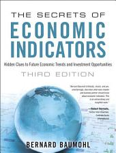 The Secrets of Economic Indicators: Hidden Clues to Future Economic Trends and Investment Opportunities, Edition 3