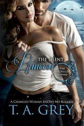 The Silent Princess: The MacKellen Alphas, #2
