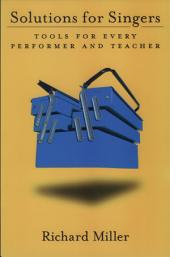 Solutions for Singers : Tools for Performers and Teachers: Tools for Performers and Teachers