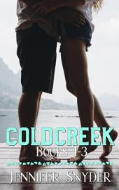 Coldcreek Series: Coldcreek Books 1-3