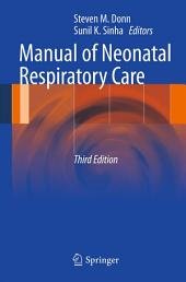 Manual of Neonatal Respiratory Care: Edition 3