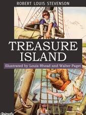 Treasure Island (Illustrated, Annotated): With the introduction by Louis Rhead and the essay «My First Book: 'Treasure Island'» by Robert Louis Stevenson