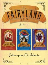 The Fairyland Series: Books 1-3