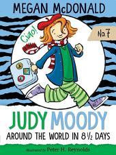 Judy Moody: Around the World in 8 1/2 Days (Book #7): Around the World in 8 1/2 Days (Book #7)