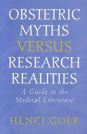 Obstetric Myths Versus Research Realities: A Guide to the Medical Literature