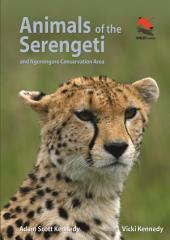 Animals of the Serengeti: And Ngorongoro Conservation Area: And Ngorongoro Conservation Area