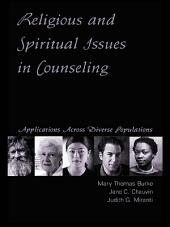 Religious and Spiritual Issues in Counseling: Applications Across Diverse Populations