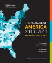 The Measure of America, 2010-2011: Mapping Risks and Resilience