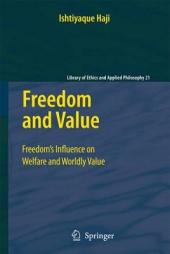 Freedom and Value: Freedom's Influence on Welfare and Worldly Value