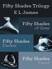 Fifty Shades Trilogy Bundle: Single Volume for Fifty Shades of Grey , Fifty Shades Darker and Fifty Shades Freed