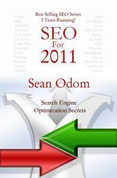 SEO For 2011: Search Engine Optimization Secrets