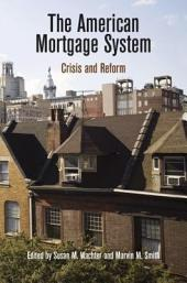 The American Mortgage System: Crisis and Reform