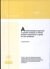 A Methodological Approach to Gender Analysis in Natural Disaster Assessment: A Guide for the Caribbean