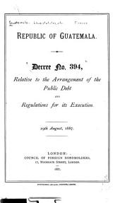 Decree No. 394, Relative to the Arrangement of the Public Debt and Regulations for Its Execution, 29th August, 1887