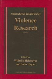 International Handbook of Violence Research: Volume 1