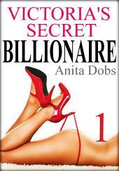Victoria's Secret Billionaire - Part 1: Billionaire BDSM Erotic Romance