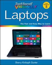 Teach Yourself VISUALLY Laptops: Edition 2