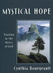 Mystical Hope: Trusting in the Mercy of God