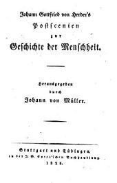 Saemmtliche Werke: Zur Philosophie und Geschichte : Th. 8, Postscenien zur Geschichte der Menschheit