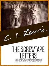 The Screwtape Letters: & Screwtape Proposes a Toast