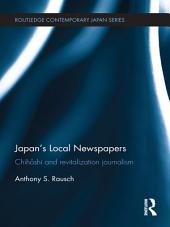 Japan's Local Newspapers: Chihōshi and Revitalization Journalism