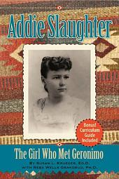Addie Slaughter: The Girl Who Met Geronimo