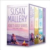 Susan Mallery Fool's Gold Series Volume Two: Only Mine\Only Yours\Only His\Only Us: A Fool's Gold Holiday
